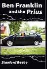 Ben Franklin and the Prius by Stanford Beebe (Hardback, 2011)