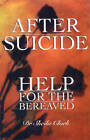 After Suicide: Help for the Bereaved by Sheila Clark (Paperback, 1995)