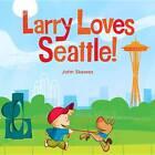 Larry Loves Seattle! by John Skewes (Board book, 2013)