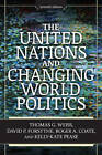The United Nations and Changing World Politics by David P. Forsythe, Roger A. Coate, Kelly-Kate S. Pease, Thomas G. Weiss (Paperback, 2013)