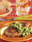 Cooking Light� Superfast Suppers : Speedy Solutions for Dinner Dilemmas by Anne C. Cain and Cooking Light Magazine Staff (2003, Hardcover)