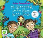 Mr Birdsnest and the House Next Door by Julia Donaldson (CD-Audio, 2013)