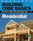Building Code Basics, Residential: Based on the 2012 International Residential Code by International Code Council (Paperback, 2012)