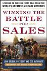 Winning the Battle for Sales: Lessons on Closing Every Deal from the World's Greatest Military Victories by John Golden (Hardback, 2012)