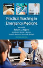 Practical Teaching in Emergency Medicine by John Wiley and Sons Ltd (Paperback, 2012)