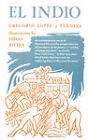 El Indio: A Novel by Gregory Lopez y Fuentes (Paperback, 2002)