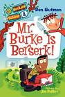 My Weirder School #4: Mr. Burke Is Berserk! by Dan Gutman (Paperback, 2012)