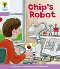 Oxford Reading Tree Level 1+: More First Sentences B: Chip's Robot by Roderick Hunt, Gill Howell (Paperback, 2011)