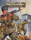 Cold War Gone Hot: World War III 1986 by Ambush Alley Games (Paperback, 2011)