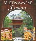 Vietnamese Fusion: Vegetarian Cuisine by Chat Mingkwan (Paperback, 2008)