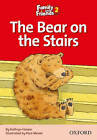 Family and Friends Readers 2: The Bear on the Stairs by Oxford University Press (Paperback, 2009)