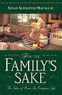 For the Family's Sake: The Value of Home in Everyone's Life by Susan Schaeffer Macaulay (Paperback, 1999)
