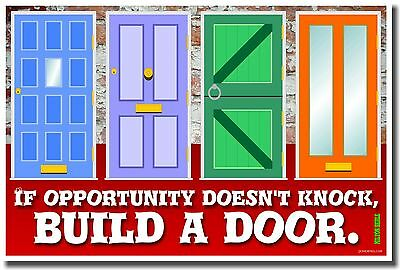 NEW Classroom Motivational POSTER -  If Opportunity Doesn't Knock - Build a Door
