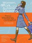 Women, Work, and Autoimmune Disease: Keep Working, Girlfriend! by Rosalind Joffe, Joan Friedlander (Paperback, 2008)