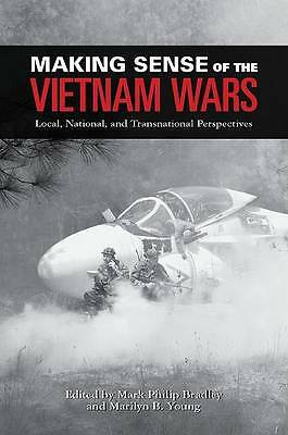 Making Sense of the Vietnam Wars. Local, National, and Transnational Perspective