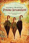 Praise Jerusalem! by Augusta Trobaugh (Paperback / softback, 2011)