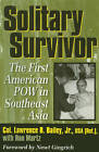 Solitary Survivor: The First American POW in Southeast Asia by Ron Martz, Lawrence R. Bailey (Paperback, 2003)