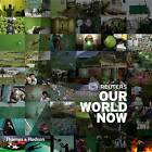 Reuters - Our World Now 5 by Reuters (Paperback, 2012)