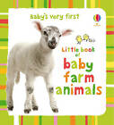 Baby's Very First Little Book of Baby Farm Animals by Usborne Publishing Ltd (Board book, 2012)