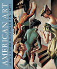 American Art at the Virginia Museum of Fine Arts by Susan J. Rawles, Sylvia Yount, David Park Curry, Elizabeth O'Leary (Hardback, 2010)