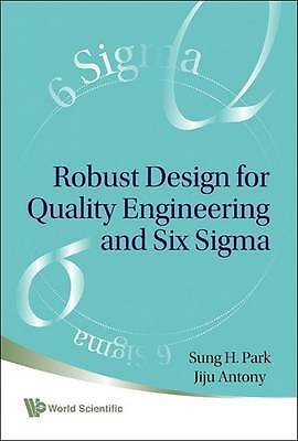 Robust Design For Quality Engineering And Six Sigma; NEW; 9789812778673
