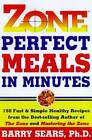 Zone Perfect Meals In Minutes by Barry Sears (Paperback, 1997)