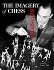 The Imagery of Chess: Revisited by George Braziller  Inc (Hardback, 2005)
