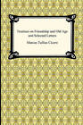 Treatises on Friendship and Old Age and Selected Letters by Marcus Tullius Cicero (Paperback / softback, 2009)