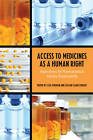Access to Medicines as a Human Right: Implications for Pharmaceutical Industry Responsibility by Lisa Forman, Jillian Clare Kohler (Hardback, 2012)