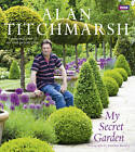 My Secret Garden by Alan Titchmarsh (Hardback, 2012)