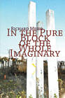 In the Pure Block of the Pure Imaginery by Richard Meier (Paperback, 2012)
