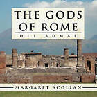The Gods of Rome: Dei Romae by Margaret Scollan (Paperback, 2009)