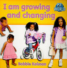 I am Growing and Changing by Bobbie Kalman (Paperback, 2010)