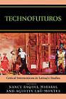 Technofuturos: Critical Interventions in Latina/o Studies by Lexington Books (Paperback, 2007)