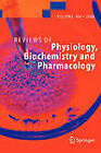 Reviews of Physiology, Biochemistry and Pharmacology by Springer-Verlag Berlin and Heidelberg GmbH & Co. KG (Paperback, 2010)