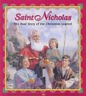 Saint Nicholas: The Real Story of the Christmas Legend by Julie Stiegemeyer (Paperback / softback)