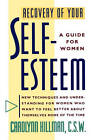 Recovery of Your Self-Esteem: A Guide for Women by Carolynn C.S.W. Hillman (Paperback, 1992)