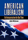 American Liberalism: An Interpretation for Our Time, Large Print by John McGowan (Paperback, 2009)