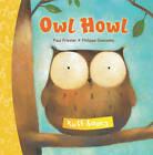 Owl Howl by Phillipe Goossens (Board book, 2011)