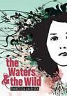 The Waters & the Wild by Francesca Lia Block (Hardback, 2009)