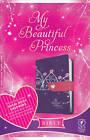 My Beautiful Princess Bible-NLT-Magnetic Closure by Sheri Rose Shepherd (Leather / fine binding, 2012)