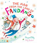 The Man from the Land of Fandango by Margaret Mahy (Hardback, 2012)