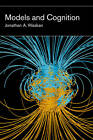 Models and Cognition: Prediction and Explanation in Everyday Life and in Science by Jonathan A. Waskan (Paperback, 2012)