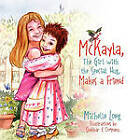 McKayla, the Girl with the Special Hug, Makes a Friend by Michelle Long (Paperback / softback, 2009)