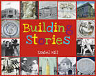Building Stories by Isabel Hill (Paperback, 2011)