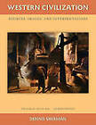 Western Civilization: Sources Images and Interpretations: v. 2: Since 1660 by Dennis Sherman (Paperback, 2010)