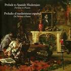 Prelude to Modern Spanish Modernism: Fortuna to Picasso by Albuquerque Museum of Art and History (Paperback, 2012)