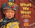 What We Wear by Maya Ajmera, Elise Hofer Derstine (Paperback, 2012)