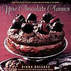 New Chocolate Classics: Over 100 of Your Favorite Recipes Now Irresistibly in Chocolate by Diana Dalsass (Paperback, 1999)