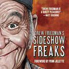 Drew Friedman's Sideshow Freaks by Drew Friedman (Hardback, 2011)